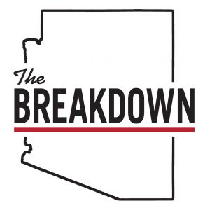 The Breakdown by the Arizona Capitol Times